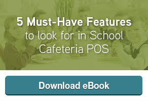 Download your free copy of our ebook: 5 Must-Have Features to Look for in School Cafeteria POS